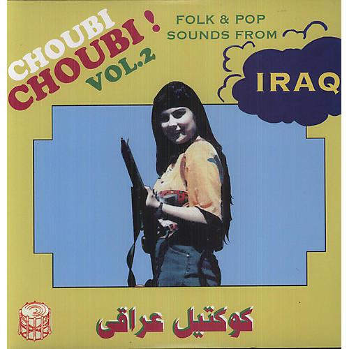 Alliance Various Artists - Choubi Choubi Folk & Pop Sounds from Iraq 2 / Various