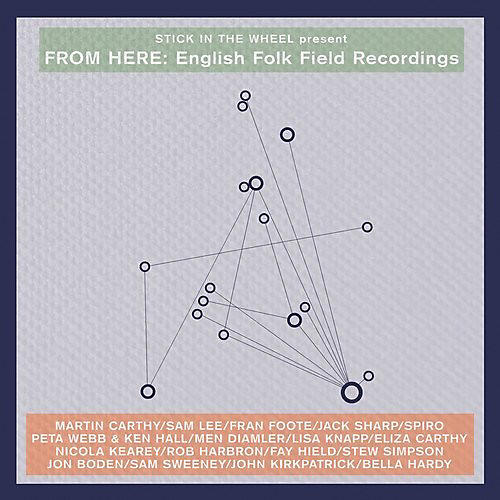 Alliance Various Artists - From Here: English Folk Field Recordings / Various