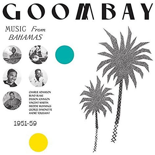 Alliance Various Artists - Goombay: Music From Bahamas (1951-59) / Various