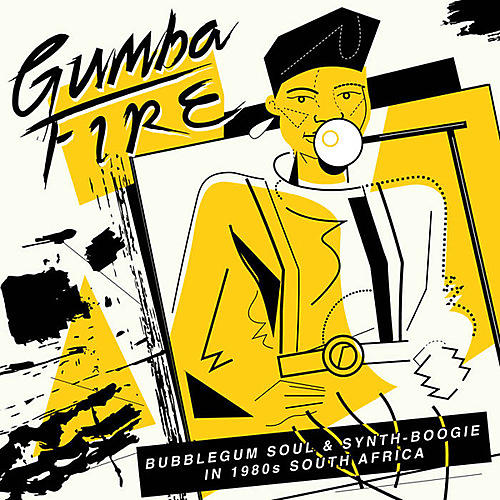 Alliance Various Artists - Gumba Fire: Bubblegum Soul & Synth Boogie In 1980s South Africa(Various Artists)
