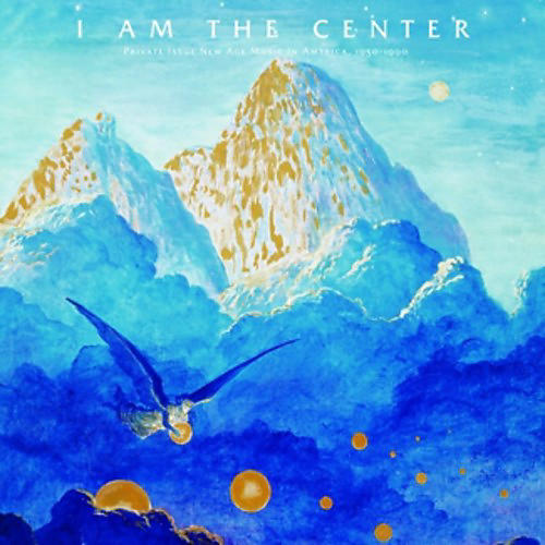 Alliance Various Artists - I Am The Center: Private Issue New Age Music In America 1950-1990