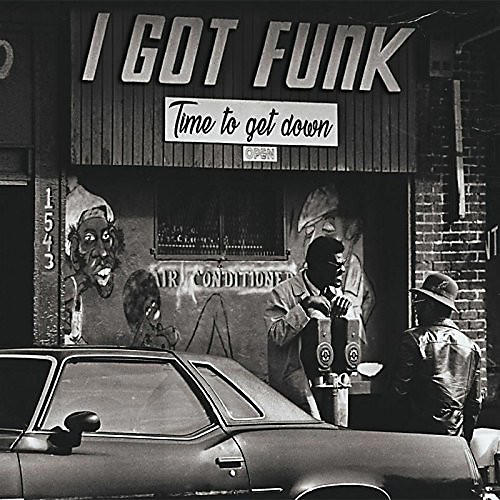 Alliance Various Artists - I Got Funk: Time To Get Down / Various