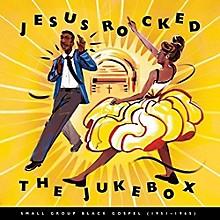 Various Artists - Jesus Rocked The Jukebox: Small Group Black Gospel (1951-1965)