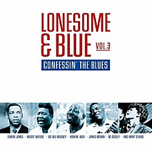 Various Artists - Lonesome & Blue 3: Confessin The Blues / Various