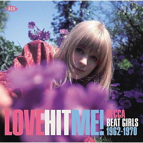 Alliance Various Artists - Love Hit Me! Decca Beat Girls 1963-1970 / Various