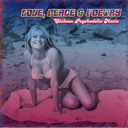 Alliance Various Artists - Love, Peace and Poetry: Chilean Psychedelic Music