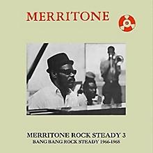 Various Artists - Merritone Rock Steady 3: Bang Bang Rock Steady 1966-1968