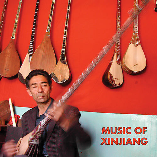 Alliance Various Artists - Music of Xinjiang: Kazakh and Uyghur Music of Central Asia
