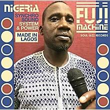 Various Artists - Nigeria Fuji Machine: Synchro Sound System & Power