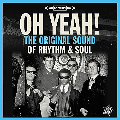 Alliance Various Artists - Oh Yeah: The Original Sound of Rhythm & Soul