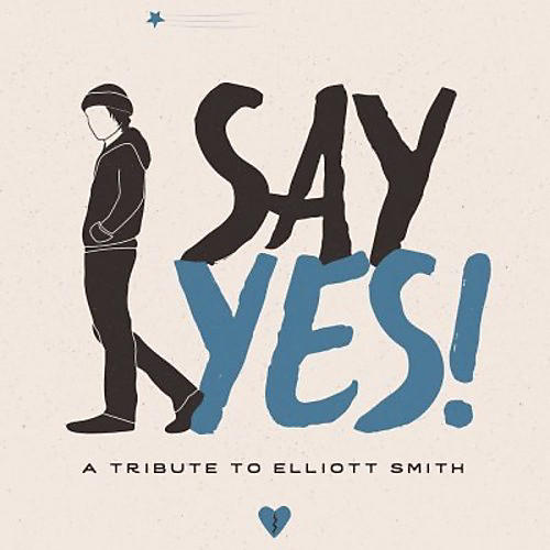 Alliance Various Artists - Say Yes!: A Tribute To Elliott Smith / Various