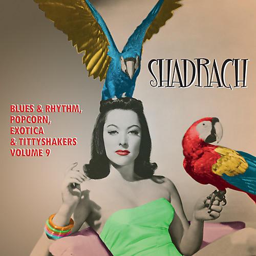 Alliance Various Artists - Shadrach: Blues & Rhythm Popcorn Exotica 9 / Var