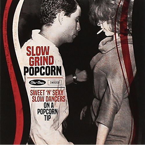 Alliance Various Artists - Slow Grind Popcorn Sweet N Sexy Slow Dancers / Various