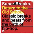 Alliance Various Artists - Super Breaks: Return To The Old School thumbnail
