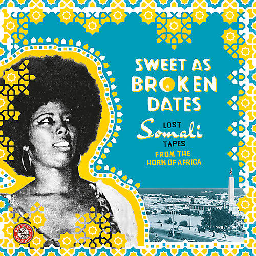 Alliance Various Artists - Sweet As Broken Dates: Lost Somali Tapes from the Horn of Africa
