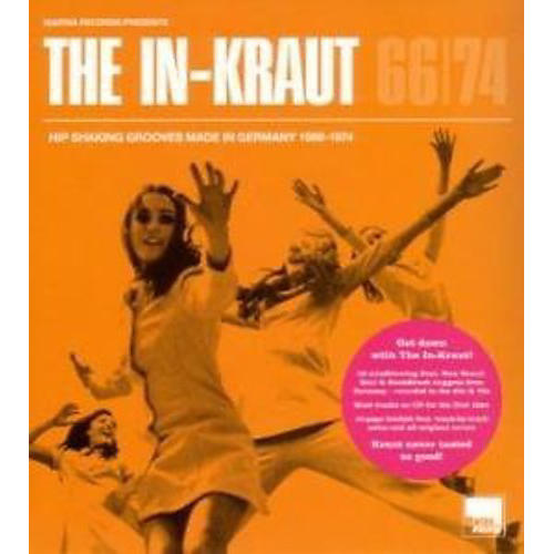 Alliance Various Artists - The In-Kraut: Hip Shaking Grooves Made In Germany 1966-1974