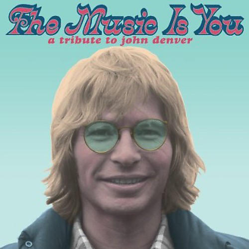 Alliance Various Artists - The Music is You: A Tribute to John Denver