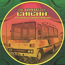Various Artists - The Roots of Chicha