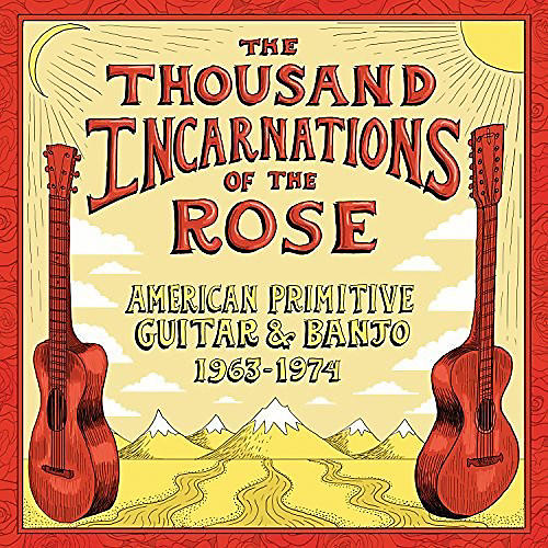 Alliance Various Artists - Thousand Incarnations Of The Rose: American Primitive Guitar & Banjo