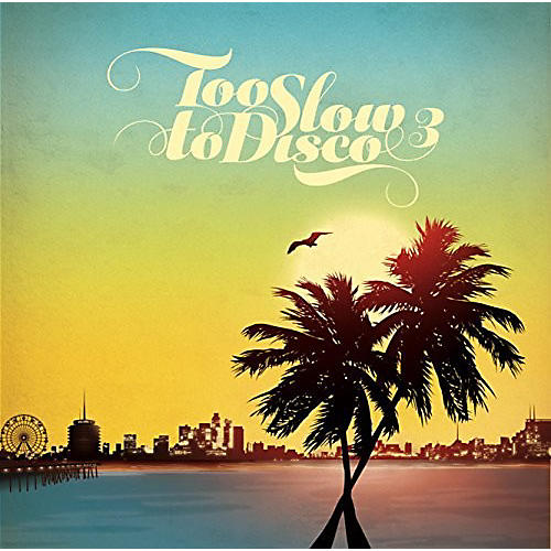 Alliance Various Artists - Too Slow To Disco 3 / Various