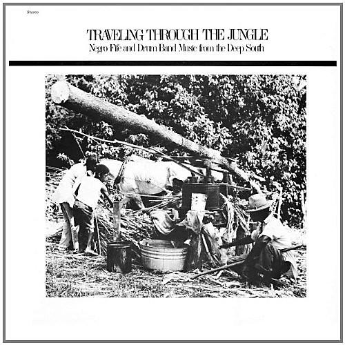 Alliance Various Artists - Traveling Through The Jungle, Fife and Drum Bands From The Deep South