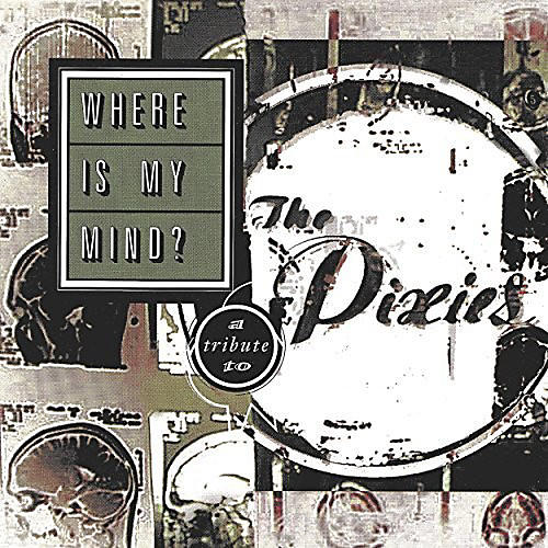 Alliance Various Artists - Where Is My Mind? A Tribute To The Pixies