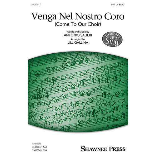 Shawnee Press Venga Nel Nostro Coro (Together We Sing Series) SAB A Cappella arranged by Jill Gallina