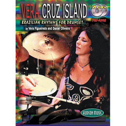 Hudson Music Vera Cruz Island: Brazilian Rhythms for Drumset (Book/2-CD Set)