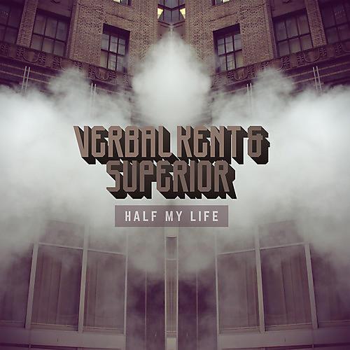 Alliance Verbal Kent & Superior - Half My Life