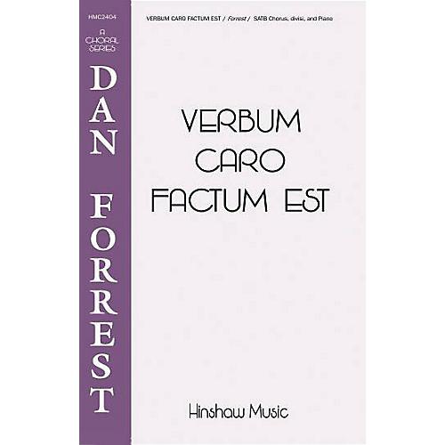 Hinshaw Music Verbum Caro Factum Est SATB composed by Dan Forrest