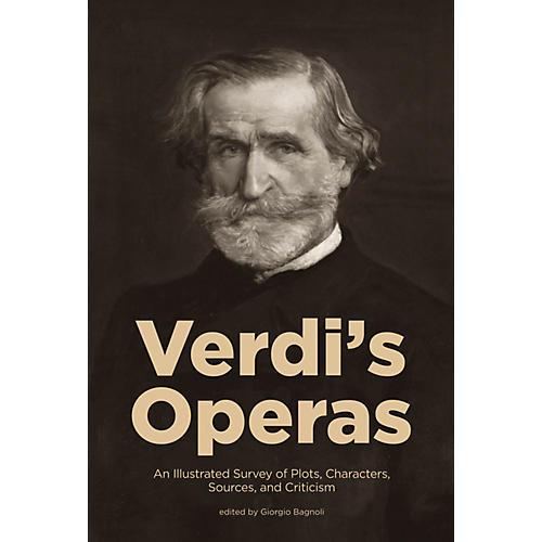 Amadeus Press Verdi's Operas Amadeus Series Softcover Written by Giorgio Bagnoli