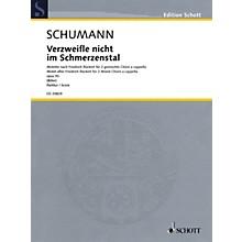 Schott Verzweifle nicht im Schmerzenstal Op. 93 SSAATTBB Composed by Schumann Arranged by Georg Christoph Biller