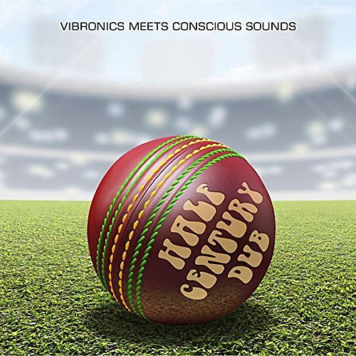 Alliance Vibronics Meets Concious Sounds - Half Century Dub: Five Decades In The Mix
