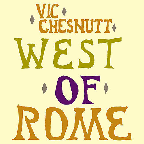 Alliance Vic Chesnutt - West Of Rome