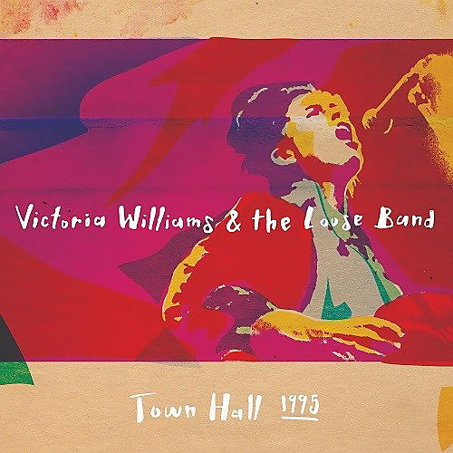 Alliance Victoria Williams - Victoria Williams & The Loose Band Town Hall 1995