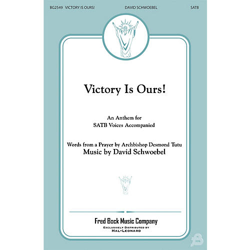 Fred Bock Music Victory Is Ours SATB composed by David Schwoebel