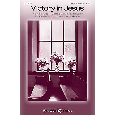 Shawnee Press Victory in Jesus SATB arranged by Joseph M. Martin