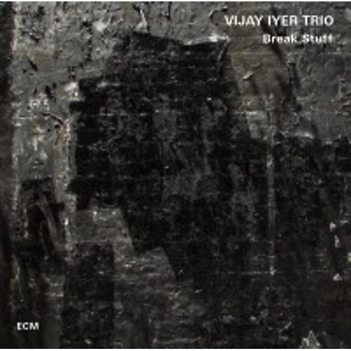Alliance Vijay Iyer - Break Stuff