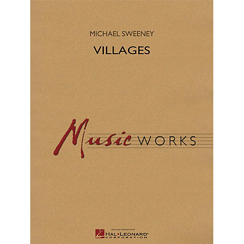 Hal Leonard Villages Concert Band Level 4 Composed by Michael Sweeney