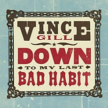 Vince Gill - Down To My Last Bad Habit