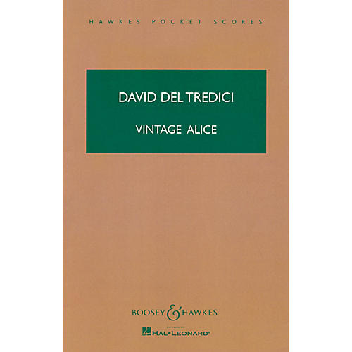 Boosey and Hawkes Vintage Alice (Fantascene on A Mad Tea-Party) Boosey & Hawkes Scores/Books Series by David Del Tredici