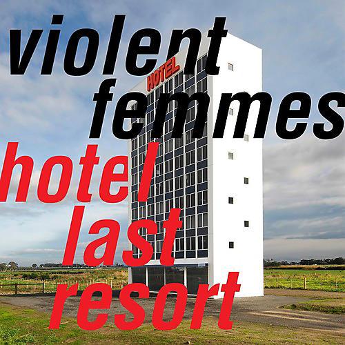 Alliance Violent Femmes - Hotel Last Resort