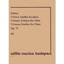 Editio Musica Budapest Virtuoso Studies, Op. 75 - Volume 3 EMB Series by Ernesto Köhler