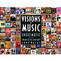 Hal Leonard Visions of Music (Sheet Music in the Twentieth Century) Book Series Hardcover Written by Tony Walas thumbnail