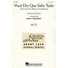 Hal Leonard Voce Diz Que Sabe Tudo (You Say You Know Everything) 2-Part arranged by Brad Green