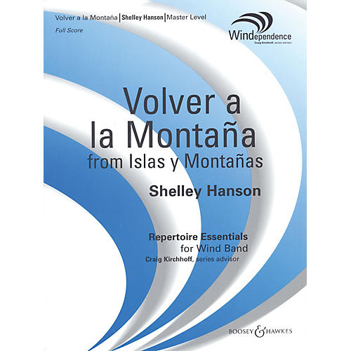 Boosey and Hawkes Volver a la Montaña (from Islas y Montañas) (Score Only) Concert Band Level 4 Composed by Shelley Hanson