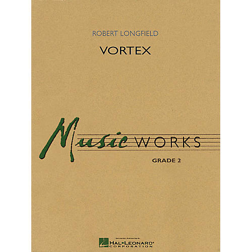 Hal Leonard Vortex Concert Band Level 2 Composed by Robert Longfield
