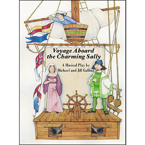 Shawnee Press Voyage Aboard the Charming Sally