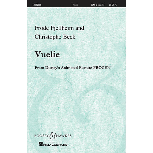 Boosey and Hawkes Vuelie (from the Disney Animated film Frozen) SSAA A Cappella composed by Frode Fjellheim