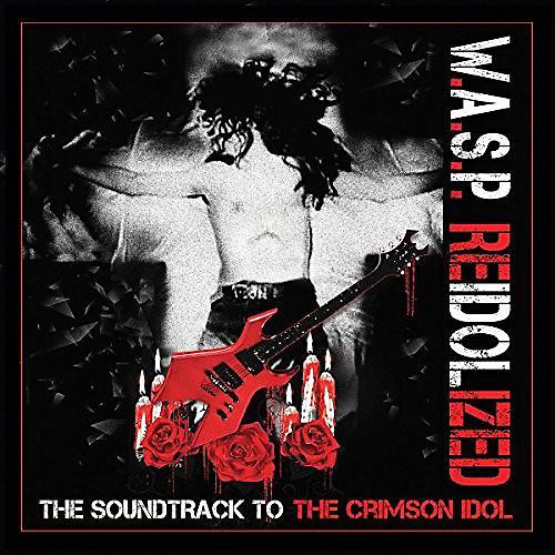 W.A.S.P. - Reidolized (soundtrack To The Crimson Idol)